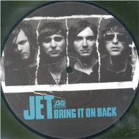 "Jet-Bring It On Back [7"" Vinyl Picture Disc Single 2006]"